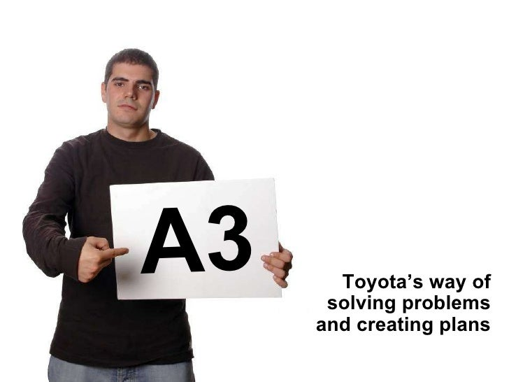A3 Toyota's way of solving problems and creating plans