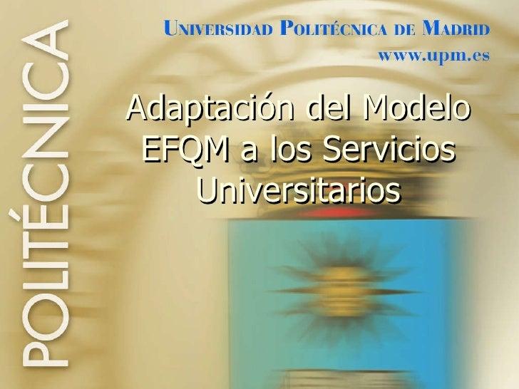 Adaptación del Modelo EFQM a los Servicios Universitarios