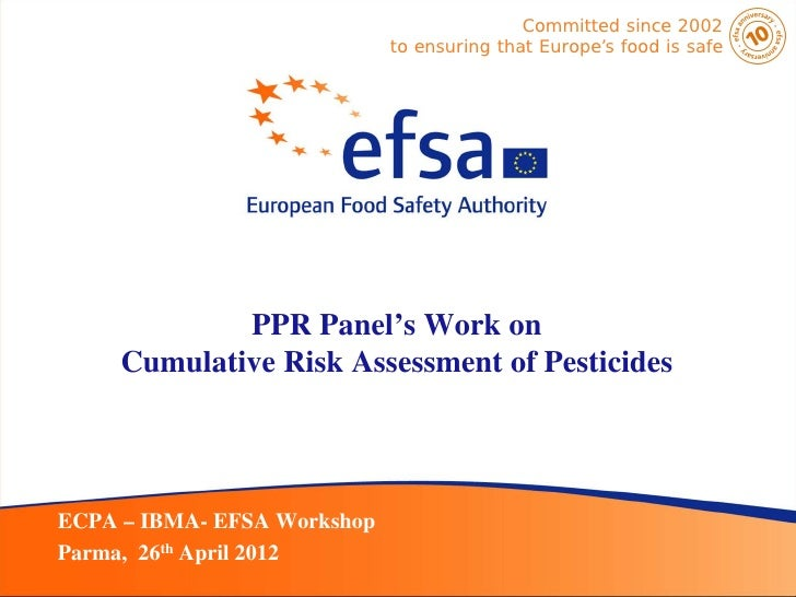 Committed since 2002                             to ensuring that Europe's food is safe             PPR Panel's Work on   ...