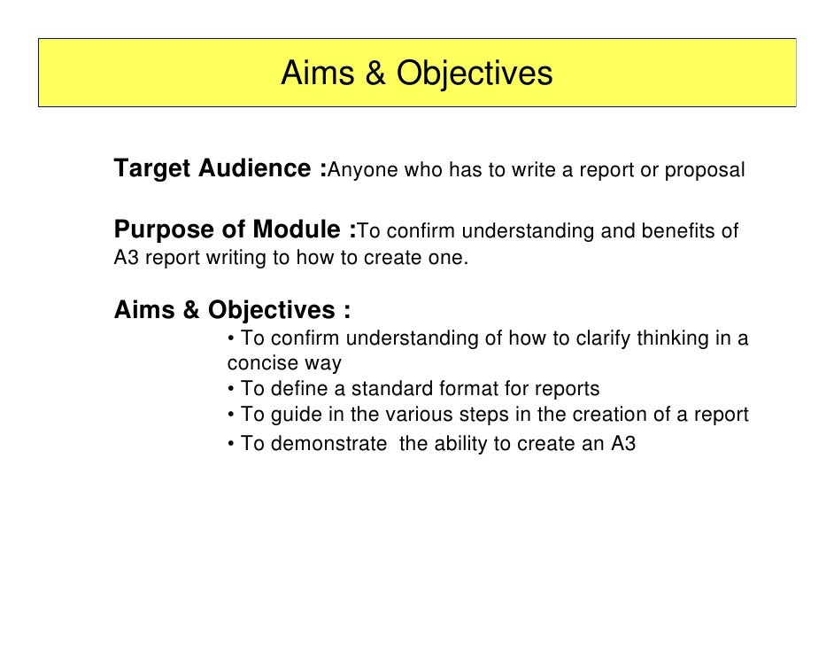 report writing objectives Previous project objectives should be: smart: specific, measurable,  achievable, relevant and time-bound project objectives are the specific  objectives for.