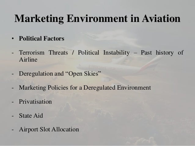 marketing environment of emirates airlines Marketing-plan-for-emirates-airlines 3d - external environment pest analysis for emirates political political situations that affect the airline industry will be mainly wars and terrorism for instance, due to the terroristactivities in different areas of the globe, namely in usa, palestine, iraq etc made these areas unpleasant for not.