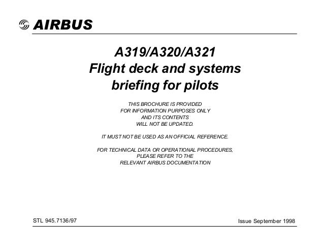 AIRBUS A319/A320/A321 Flight deck and systems briefing for pilots THIS BROCHURE IS PROVIDED FOR INFORMATION PURPOSES ONLY ...