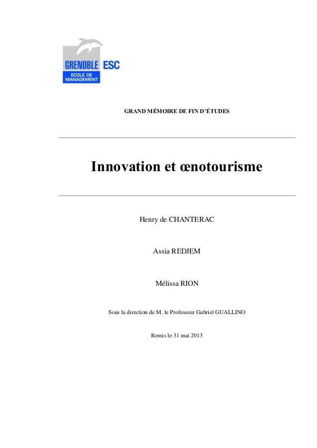 GRAND MÉMOIRE DE FIN D'ÉTUDES Innovation et œnotourisme Henry de CHANTERAC Assia REDJEM Mélissa RION Sous la direction de ...
