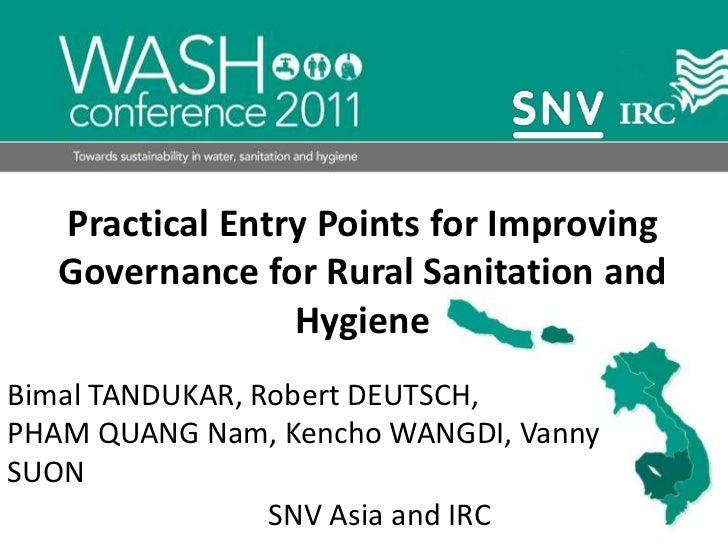 Practical Entry Points for Improving Governance for Rural Sanitation and Hygiene <br />Bimal TANDUKAR, Robert DEUTSCH, <br...