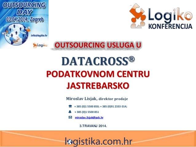 Podaci u oblaku - Miroslav Lisjak, DataCros - PCK