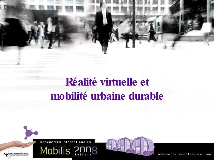 Réalité virtuelle et mobilité urbaine durable