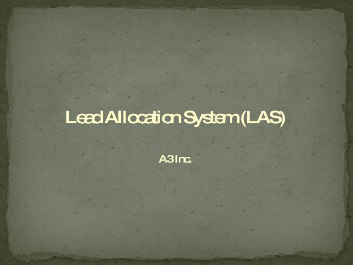 Lead Allocation System (LAS) A3 Inc.