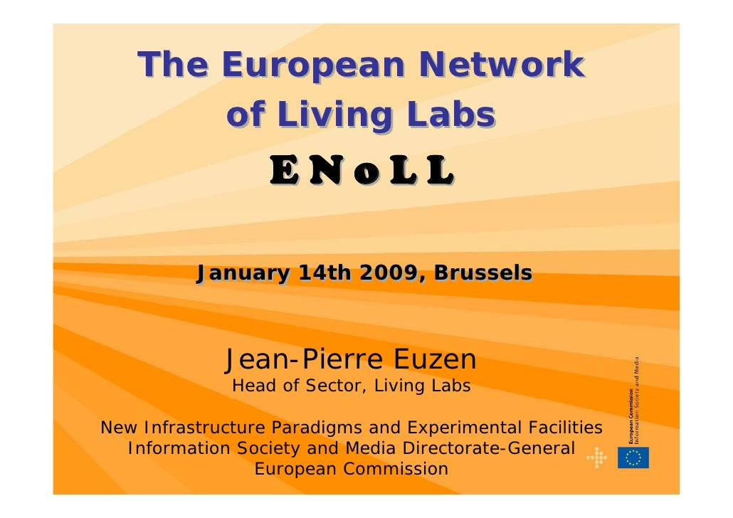 The European Network         of Living Labs                   ENoLL            January 14th 2009, Brussels                ...