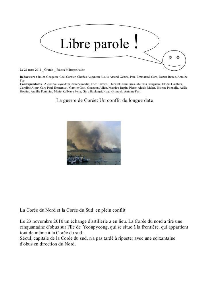 Libre parole !Le 21 mars 2011 _ Gratuit _ France MétropolitaineRédacteurs : Julien Gougeon, Gaël Garnier, Charles Augereau...