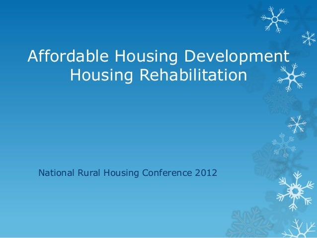 Affordable Housing Development     Housing Rehabilitation National Rural Housing Conference 2012
