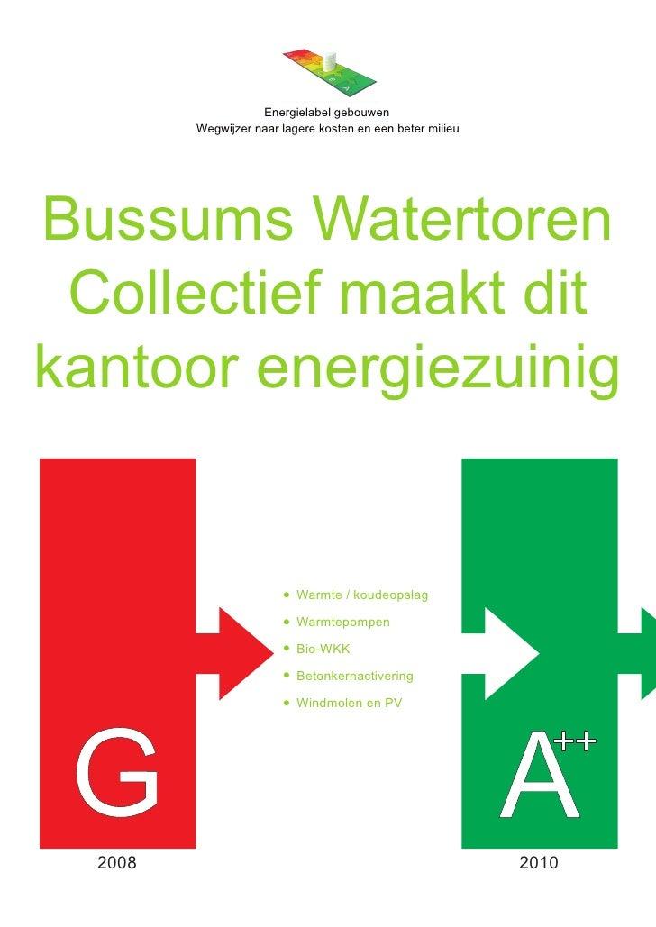 Energielabel gebouwen         Wegwijzer naar lagere kosten en een beter milieuBussums Watertoren   Gasterra en Triodos Col...