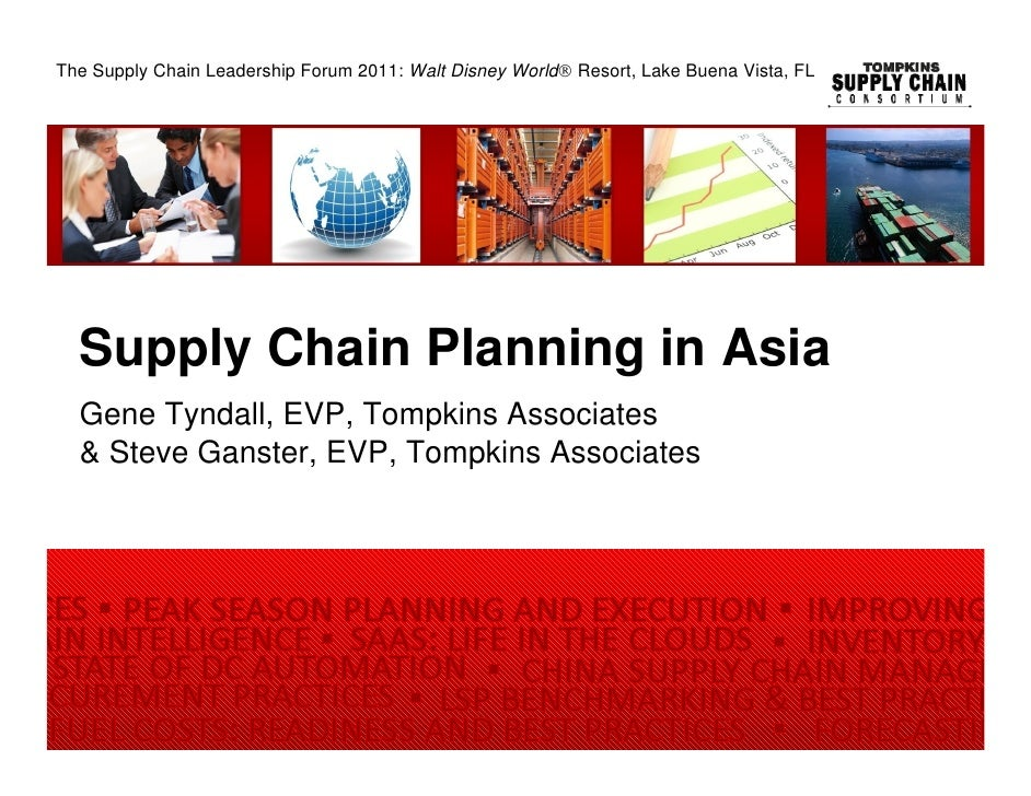 The Supply Chain Leadership Forum 2011: Walt Disney World® Resort, Lake Buena Vista, FL  Supply Chain Planning in Asia  Ge...