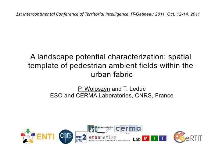A4 - Woloszyn et Leduc. Caractérisation du potentiel paysager par le dimensionnement spatial des champs d'ambiances du piéton en milieu urbain