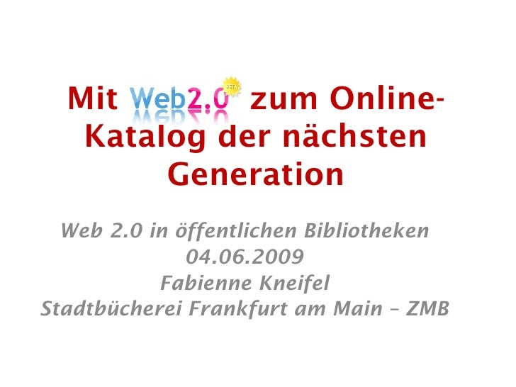 Bibliothekartag 2009: Mit Web 2.0 zum Online-Katalog der nächsten Generation