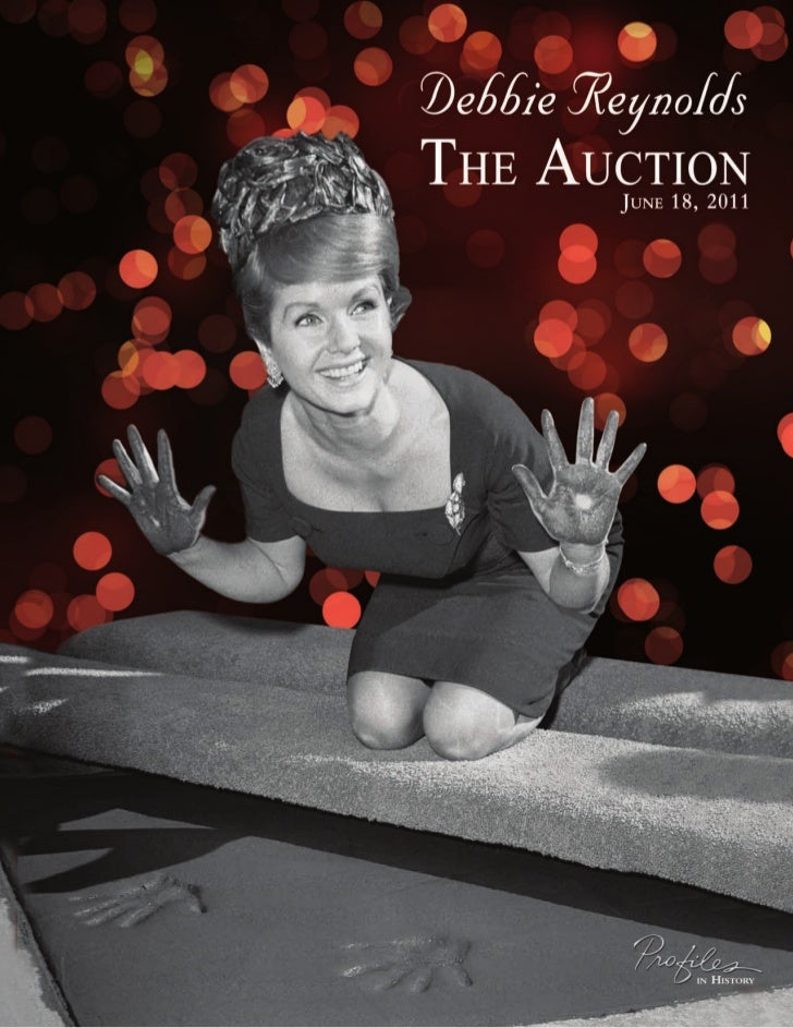Debbie Reynolds The Auction                      sAturDAy June 18, 2011           At   12:00       PM PDt LIVE • MAIL • PH...