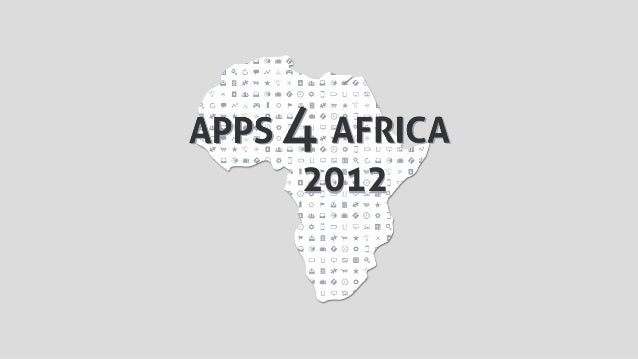 The Apps4Africa competition began in late 2009 as an annual programthat aimed to support African entrepreneurs using techn...