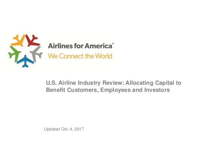 May 26, 2016 U.S. Airlines: Allocating Capital to Benefit Customers, Employees and Investors