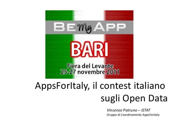 AppsForItaly, il contest italiano                 sugli Open Data                 Vincenzo Patruno – ISTAT                ...
