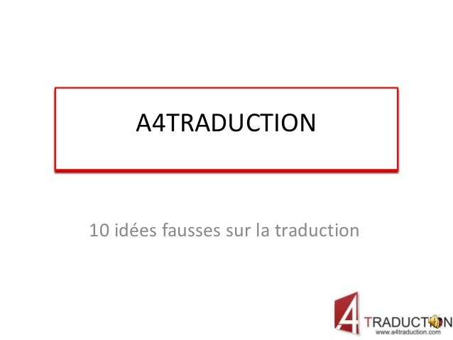 A4TRADUCTION10 idées fausses sur la traduction