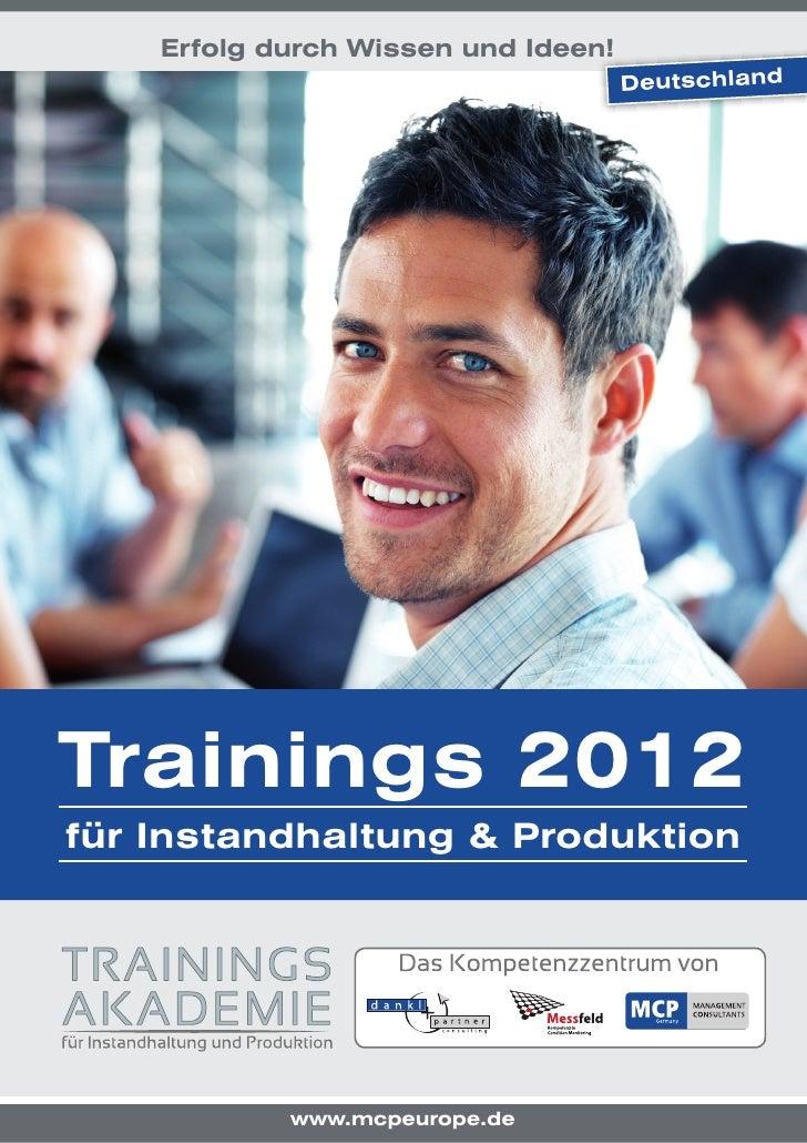 Erfolg durch Wissen und Ideen!                                     DeutschlandTrainings 2012für Instandhaltung & Produktio...