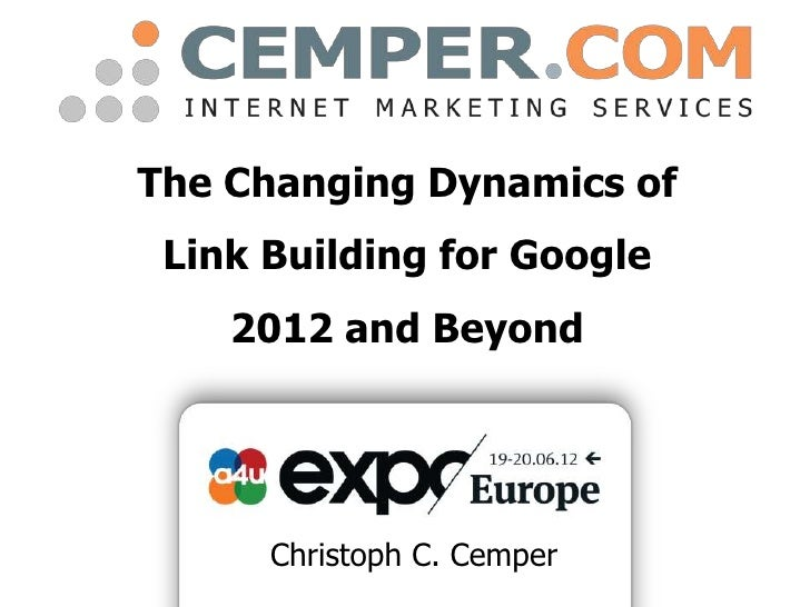 A4Uexpo Europe 2012: The Changing Dynamics of Linkbuilding 2012 and Beyond