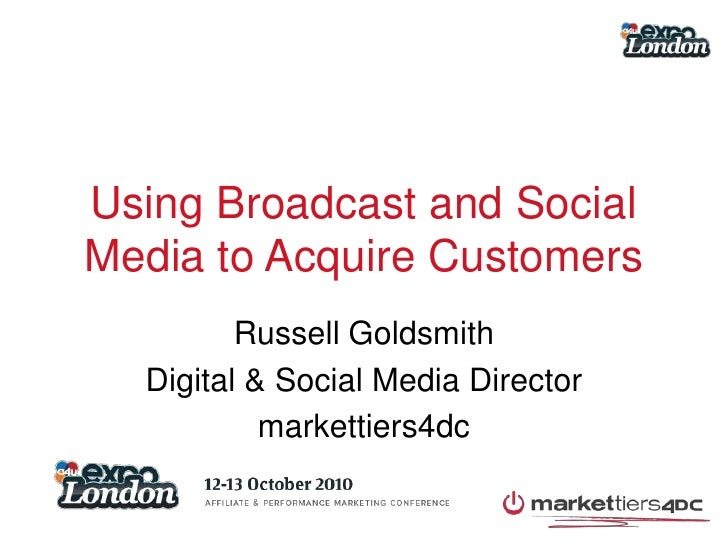 Using Broadcast and Social Media to Acquire Customers and Win Awards - Robert Glasgow & Russell Goldsmith
