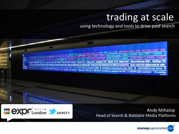 trading at scaleusing technology and tools to drive paid search                                 Andy Mihalop       Head of...