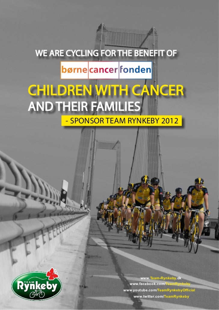 WE ARE CYCLING FOR THE BENEFIT OFCHILDREN WITH CANCERAND THEIR FAMILIES        - SPONSOR TEAM RYNKEBY 2012                ...
