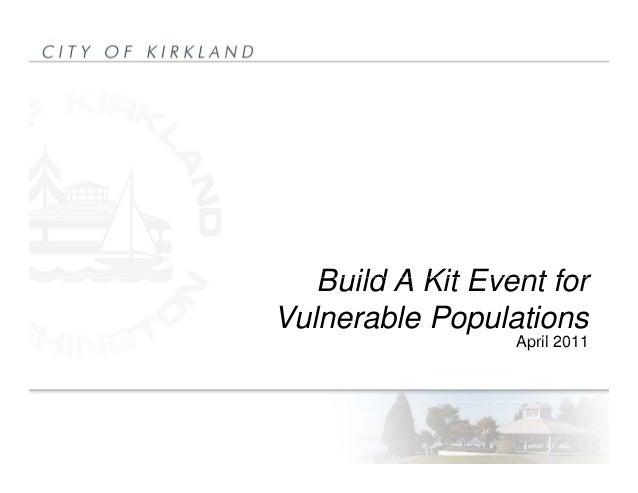 Build A Kit Event forBuild A Kit Event for Vulnerable Populations April 2011April 2011