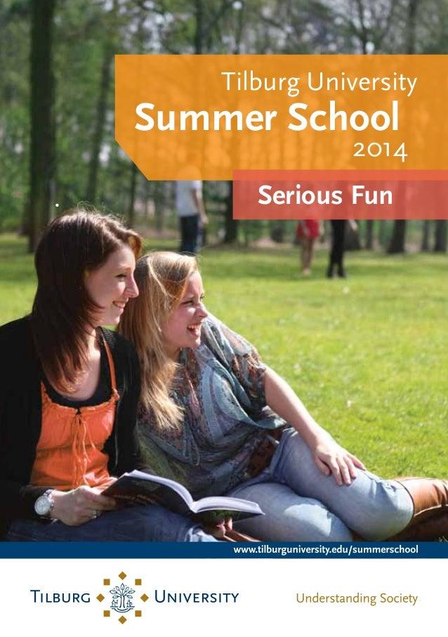 Tilburg University  Summer School  2014  •  Serious Fun