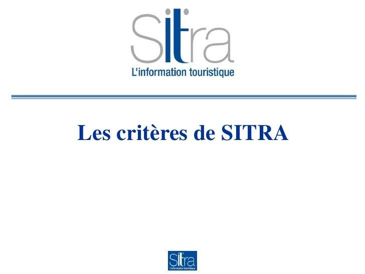 Les critères de SITRA<br />
