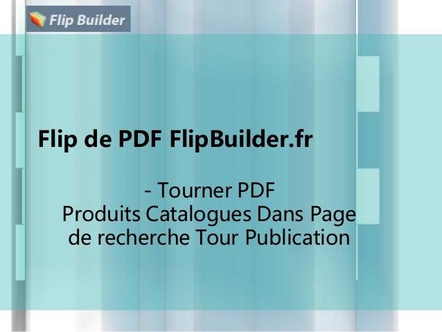 Flip de PDF FlipBuilder.fr - Tourner PDF Produits Catalogues Dans Page de recherche Tour Publication