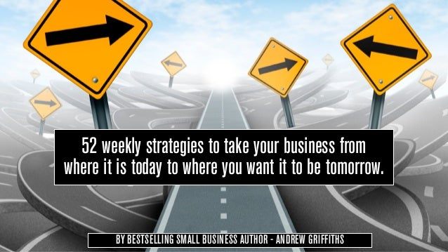 52 weekly strategies to take your business fromwhere it is today to where you want it to be tomorrow.        BY BESTSELLIN...
