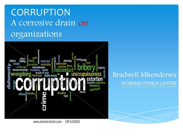 business ethics corruption Combating corruption is highly important to getinge ethics and moral are the basis of all of our operations and are reflected in all relationships, both internally.