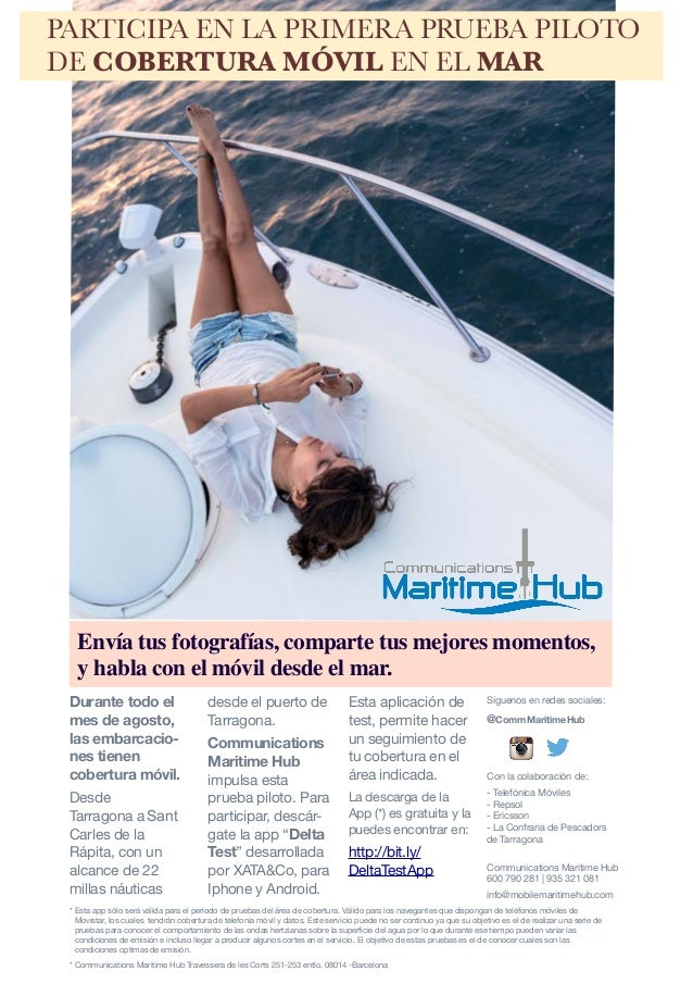 Durante todo el mes de agosto, las embarcacio- nes tienen cobertura móvil. Desde Tarragona aSant Carles de la Rápita, con ...