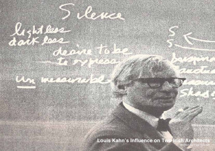 Louis Kahn's Influence on Two Irish Architects                                 Written by Paul Govern