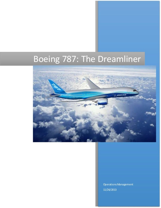 dreamliner 787 case study Access to case studies expires six months after purchase date publication date: april 22, 2005 boeing dominated the commercial airline manufacturing business since bringing out the first.