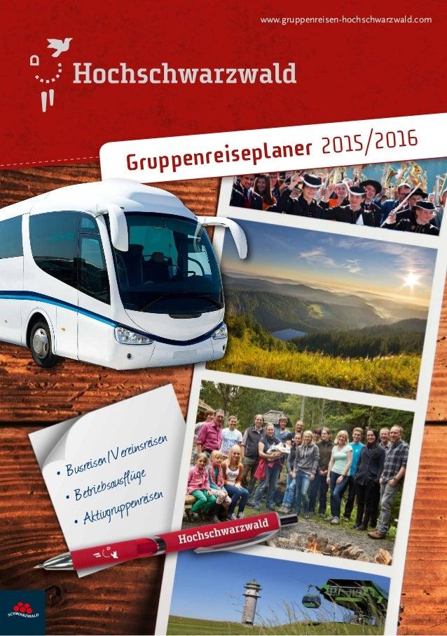 • Busreisen/Vereinsreisen • Betriebsausflüge • Aktivgruppenreisen www.gruppenreisen-hochschwarzwald.com Gruppenreiseplaner...