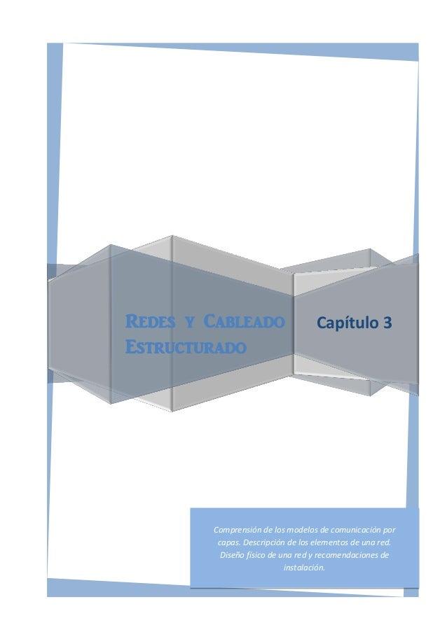 Redes y CableadoEstructuradoComprensión de los modelos de comunicación porcapas. Descripción de los elementos de una red.D...
