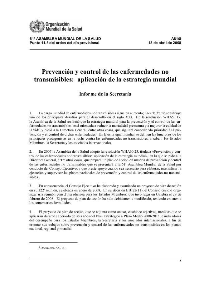 1 61ª ASAMBLEA MUNDIAL DE LA SALUD A61/8 Punto 11.5 del orden del día provisional 18 de abril de 2008 Prevención y control...