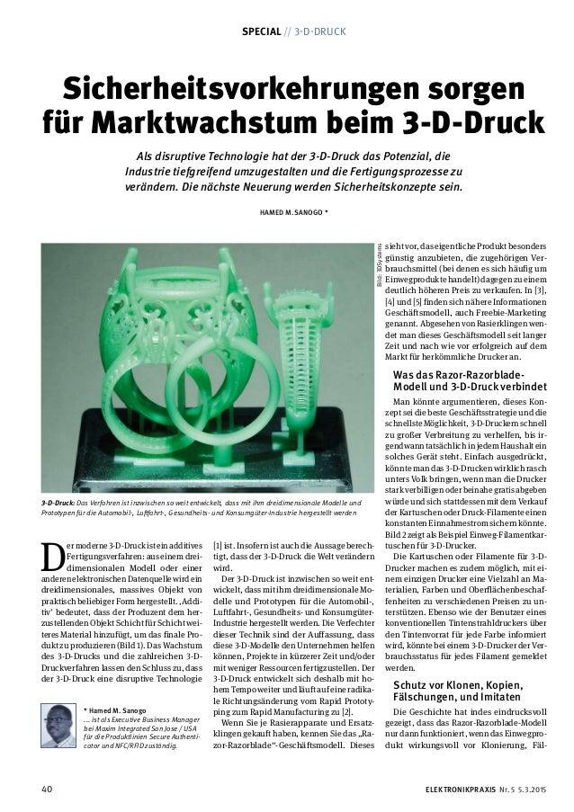 40 SPECIAL // 3-D-DRUCK ELEKTRONIKPRAXIS Nr. 5 5.3.2015 Sicherheitsvorkehrungen sorgen für Marktwachstum beim 3-D-Druck Al...
