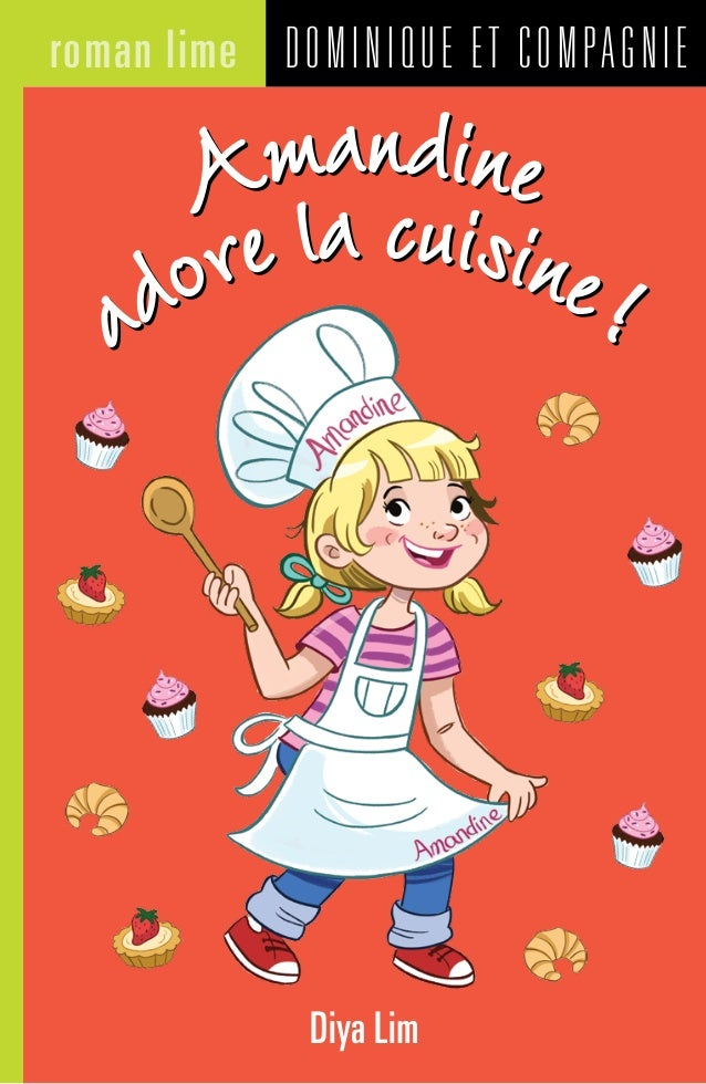 DOMINIQUE ET COMPAGNIEroman lime Diya Lim adore la cuisine! Amandine adore la cuisine! Amandine