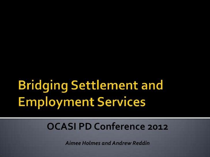 A6 c6 bridging settlement and employment services