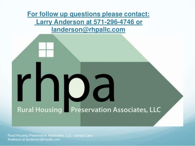 For follow up questions please contact:               Larry Anderson at 571-296-4746 or                      landerson@rhp...