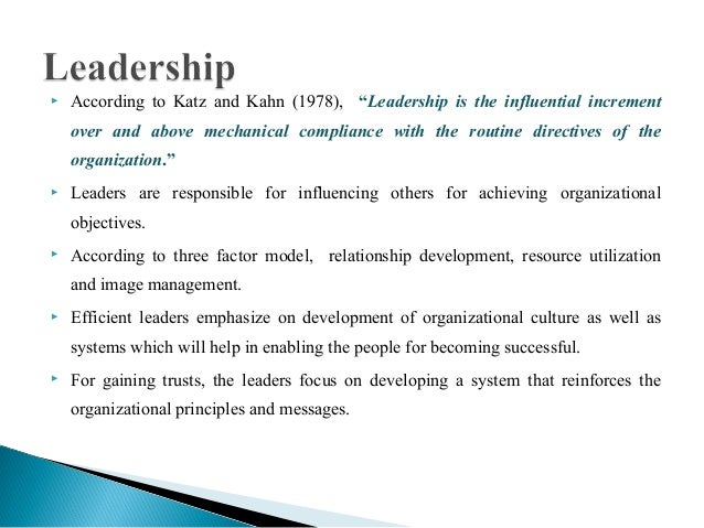 """katz and kahn 1978 Katz and kahn (1978) believe leadership is """"the influential increment over and above mechanical compliance with routine directives of the organization"""" (p 528) the reason."""