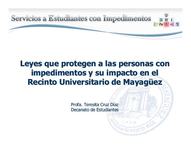 Leyes que protegen a las personas conLeyes que protegen a las personas con impedimentos y su impacto en elimpedimentos y s...
