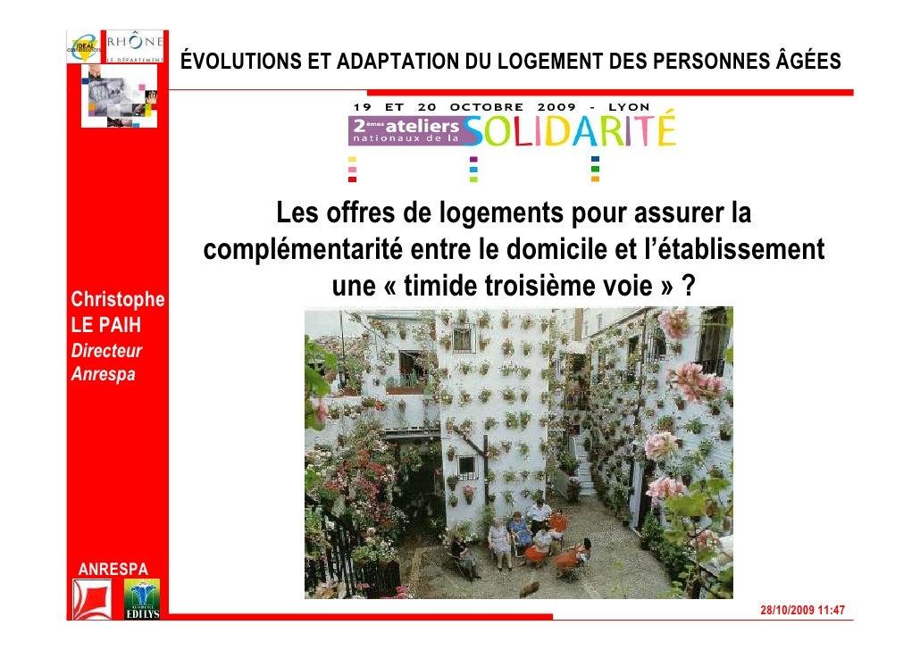 ÉVOLUTIONS ET ADAPTATION DU LOGEMENT DES PERSONNES ÂGÉES                        Les offres de logements pour assurer la   ...