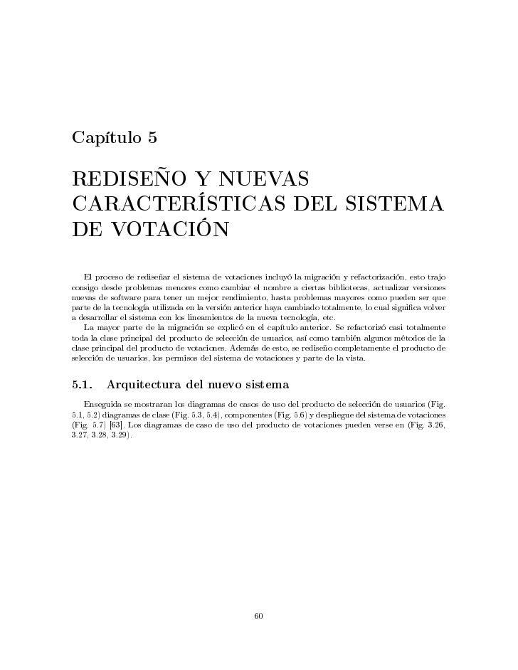 Capítulo 5  REDISEÑO Y NUEVAS CARACTERÍSTICAS DEL SISTEMA DE VOTACIÓN    El proceso de rediseñar el sistema de votaciones ...