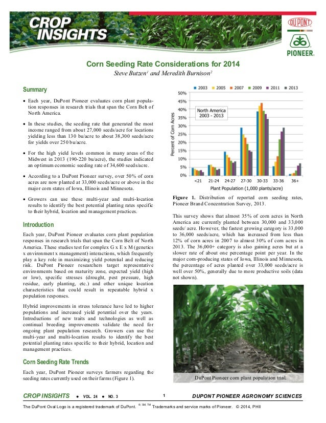 Corn Seeding Rate Considerations for 2014 Steve Butzen 1 and Meredith Burnison 2  Summary • Each year, DuPont Pioneer eval...