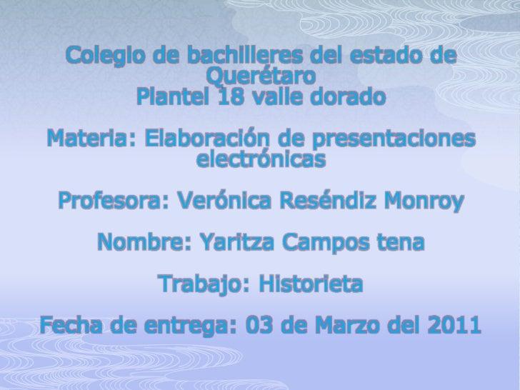 Colegio de bachilleres del estado de QuerétaroPlantel 18 valle doradoMateria: Elaboración de presentaciones electrónicasPr...